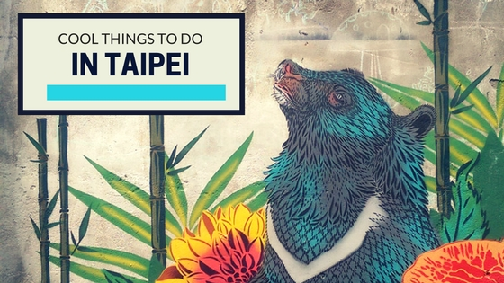 Cool Things To Do In Taipei