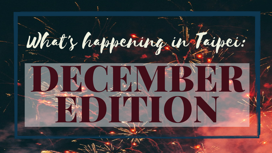What's happening in Taipei December edition