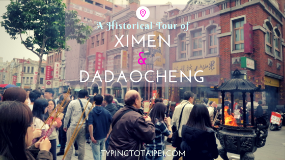 A Historical tour of Ximen and Dadaocheng in Taipei, Taiwan