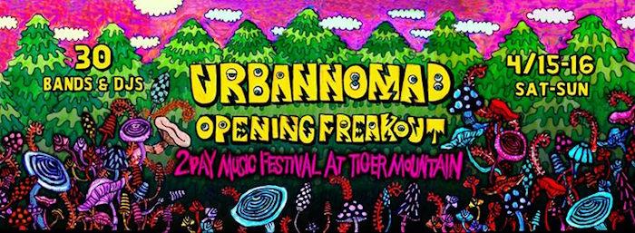 Urban Nomad Opening Freakout Festival