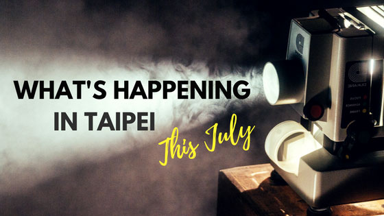 Taipei July Events Calendar